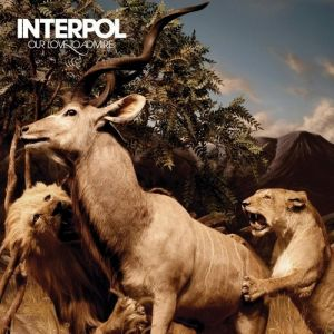 Interpol Our Love to Admire, 2007