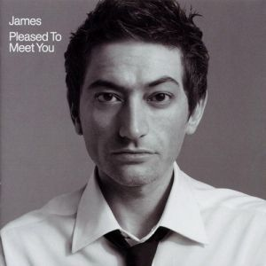 James Pleased to Meet You, 2001