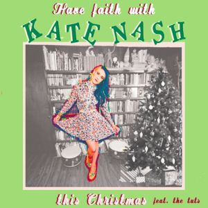 Have Faith With Kate Nash This Christmas Album