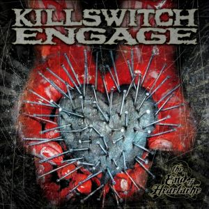 Killswitch Engage The End of Heartache, 2004