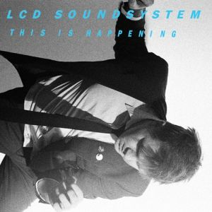 LCD Soundsystem This Is Happening, 2010