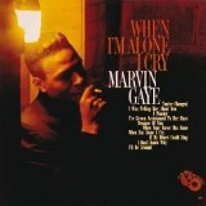 Marvin Gaye When I'm Alone I Cry, 1964