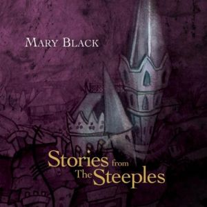 Mary Black Stories from the Steeples, 2011