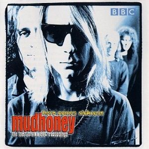Mudhoney Here Comes Sickness: The Best of the BBC, 2014