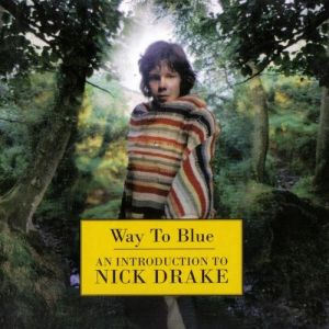 Way to Blue: - An Introduction to Nick Drake - album