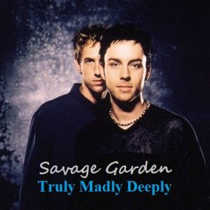 savage garden truly madly deeply akordy a text p237sně