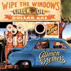 The Allman Brothers Band Wipe the Windows, Check the Oil, Dollar Gas, 1976