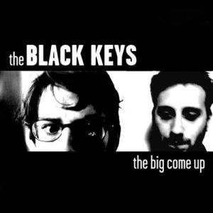 The Black Keys The Big Come Up, 2002