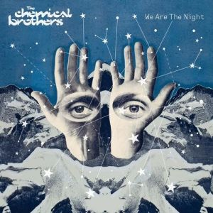 The Chemical Brothers We Are the Night, 2007