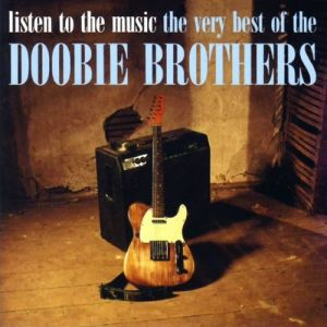 Listen to the Music: The Very Best of The Doobie Brothers - album