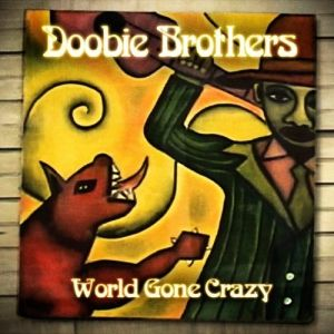 The Doobie Brothers World Gone Crazy, 2010