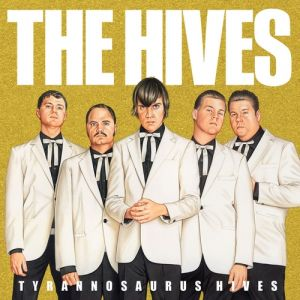 The Hives Tyrannosaurus Hives, 2004