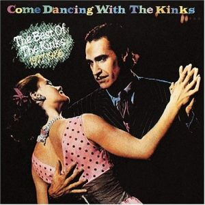 Come Dancing with the Kinks: The Best of 1977-1986 Album