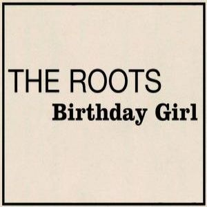 The Roots Birthday Girl, 2008