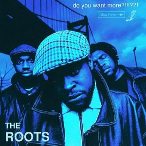 The Roots Do You Want More?!!!??!, 1995