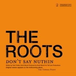 The Roots Don't Say Nuthin', 2004