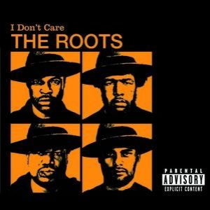 The Roots I Don't Care, 2004