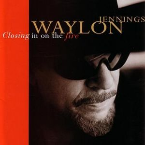 Waylon Jennings Closing In on the Fire, 1998