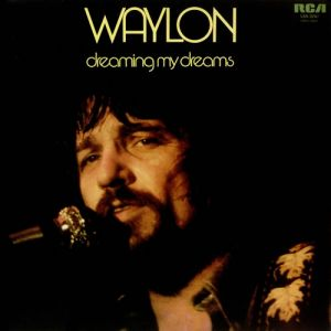 Waylon Jennings Dreaming My Dreams, 1975