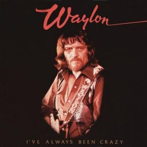Waylon Jennings I've Always Been Crazy, 1978