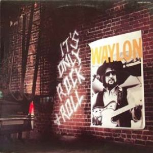 Waylon Jennings It's Only Rock + Roll, 1983