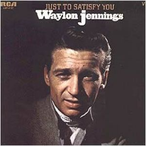 Waylon Jennings Just to Satisfy You, 1969