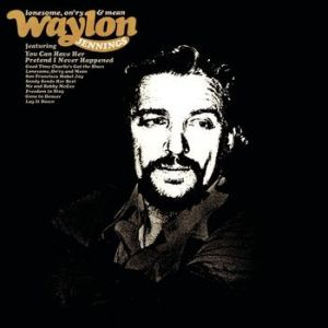 Waylon Jennings Lonesome, On'ry and Mean, 1973