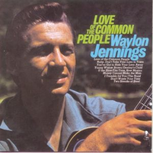 Waylon Jennings Love of the Common People, 1967