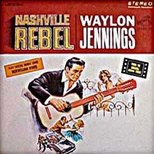 Waylon Jennings Nashville Rebel, 1966