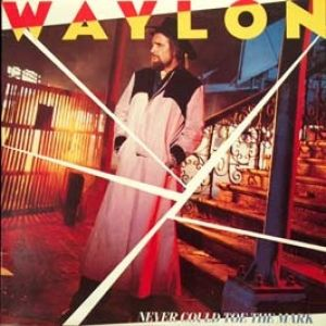 Waylon Jennings Never Could Toe the Mark, 1984