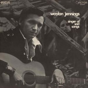 Waylon Jennings Singer of Sad Songs, 1970