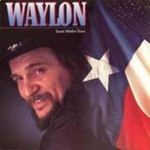 Waylon Jennings Sweet Mother Texas, 1986
