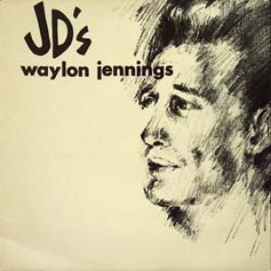 Waylon Jennings Waylon at JD's, 1964