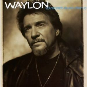 Waylon Jennings Waymore's Blues (Part II), 1994