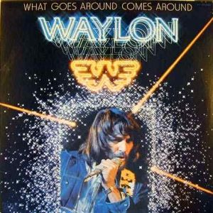 Waylon Jennings What Goes Around Comes Around, 1979
