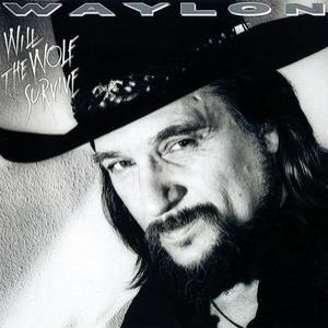 Waylon Jennings Will the Wolf Survive, 1986