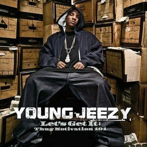 Young Jeezy Let's Get It: Thug Motivation 101, 2005