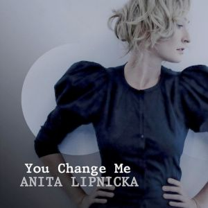 Anita Lipnicka You Change Me, 2009