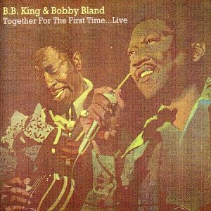 B.B. King and Bobby Bland Together for the First Time... Live - album