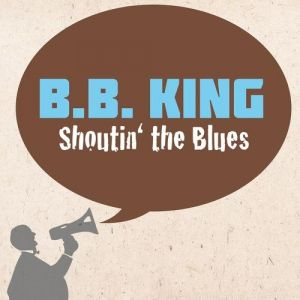 Shoutin' the Blues - album