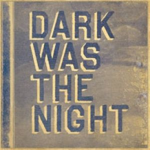 Dark Was the Night - album