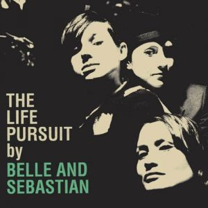 Belle and Sebastian The Life Pursuit, 2006