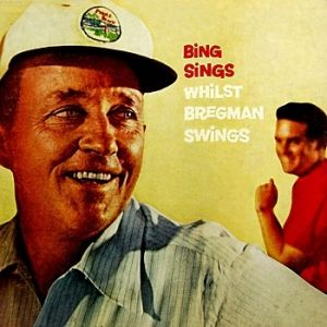 Bing Sings Whilst Bregman Swings Album