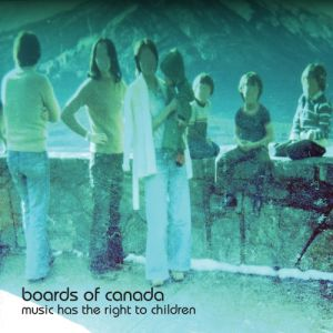 Boards of Canada Music Has the Right to Children, 1998