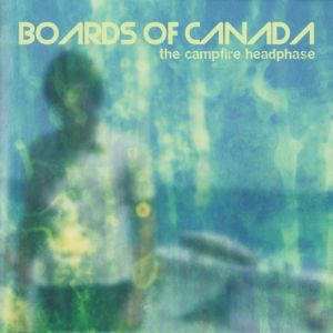 Boards of Canada The Campfire Headphase, 2005
