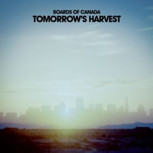 Boards of Canada Tomorrow's Harvest, 2013