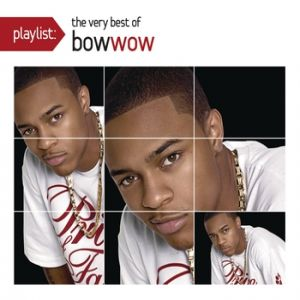 Playlist: The Very Best of Bow Wow - album