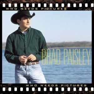 Brad Paisley Who Needs Pictures, 1999