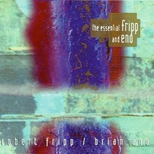 The Essential Fripp and Eno - album