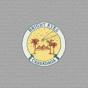 Bright Eyes Cassadaga, 2007
